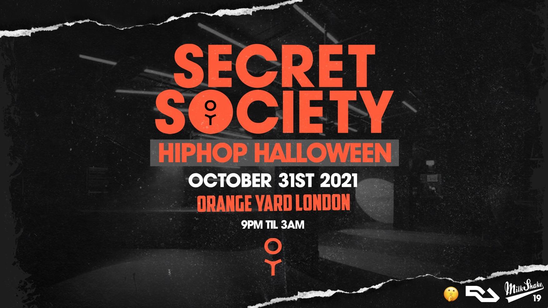 The Secret Society HipHop Halloween – Orange Yard   Oct 31st 2021