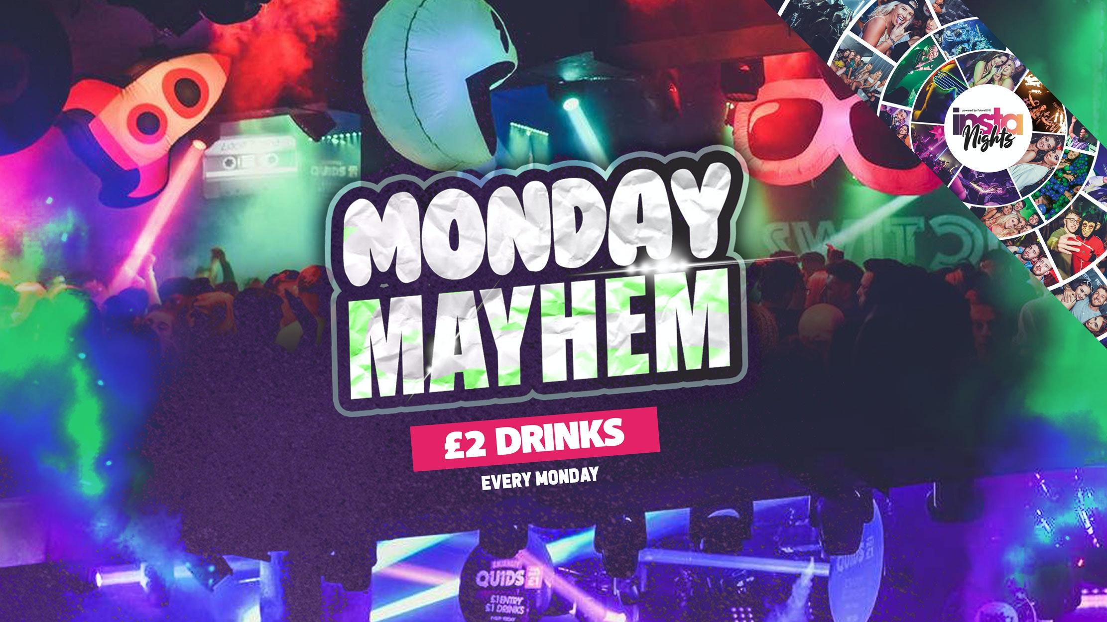 Monday Mayhem    Switch   £3 Tickets & First Drink Free
