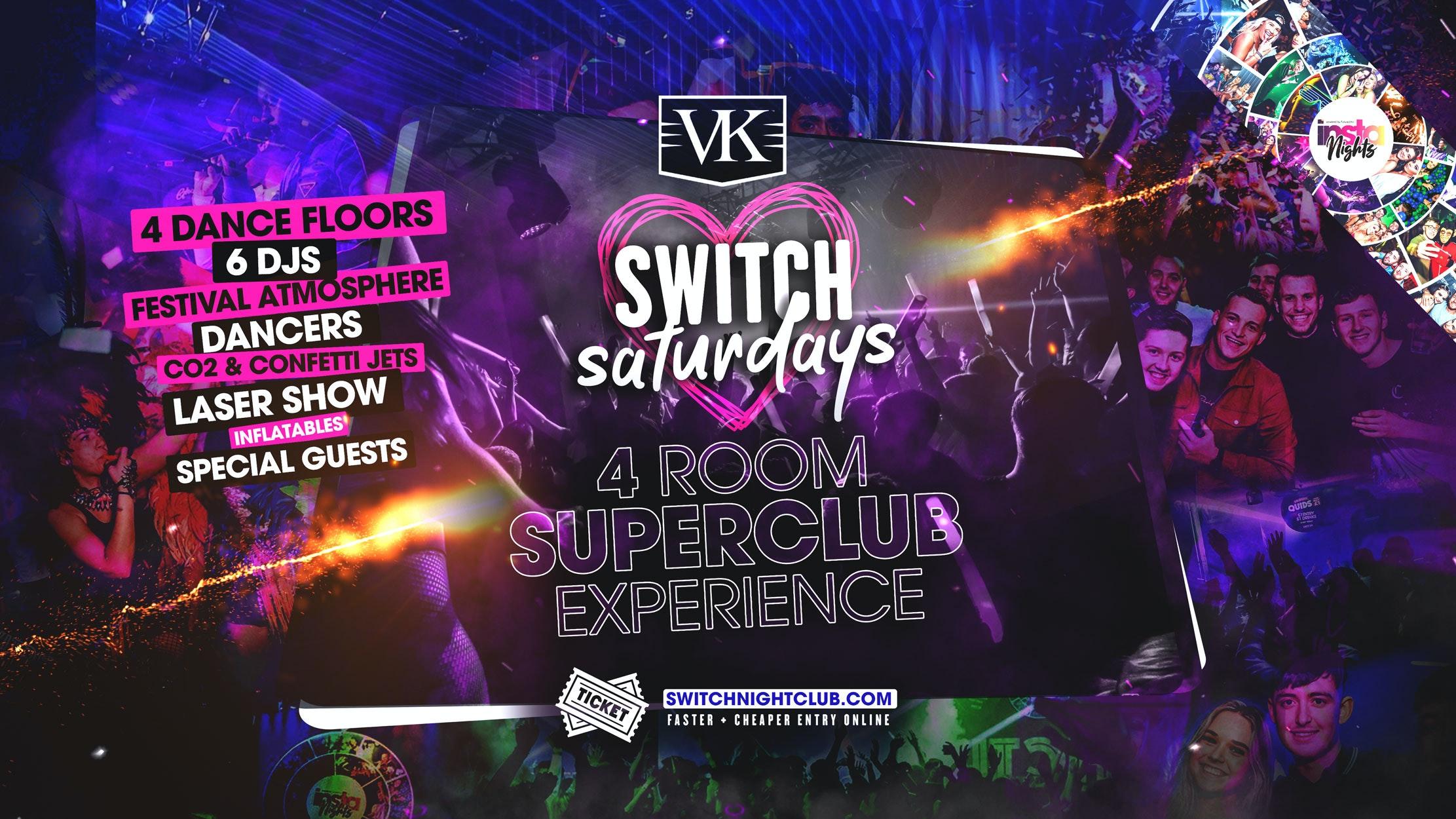 SWITCH Saturdays   4 Dance Floors   Prestons Biggest Night Out!