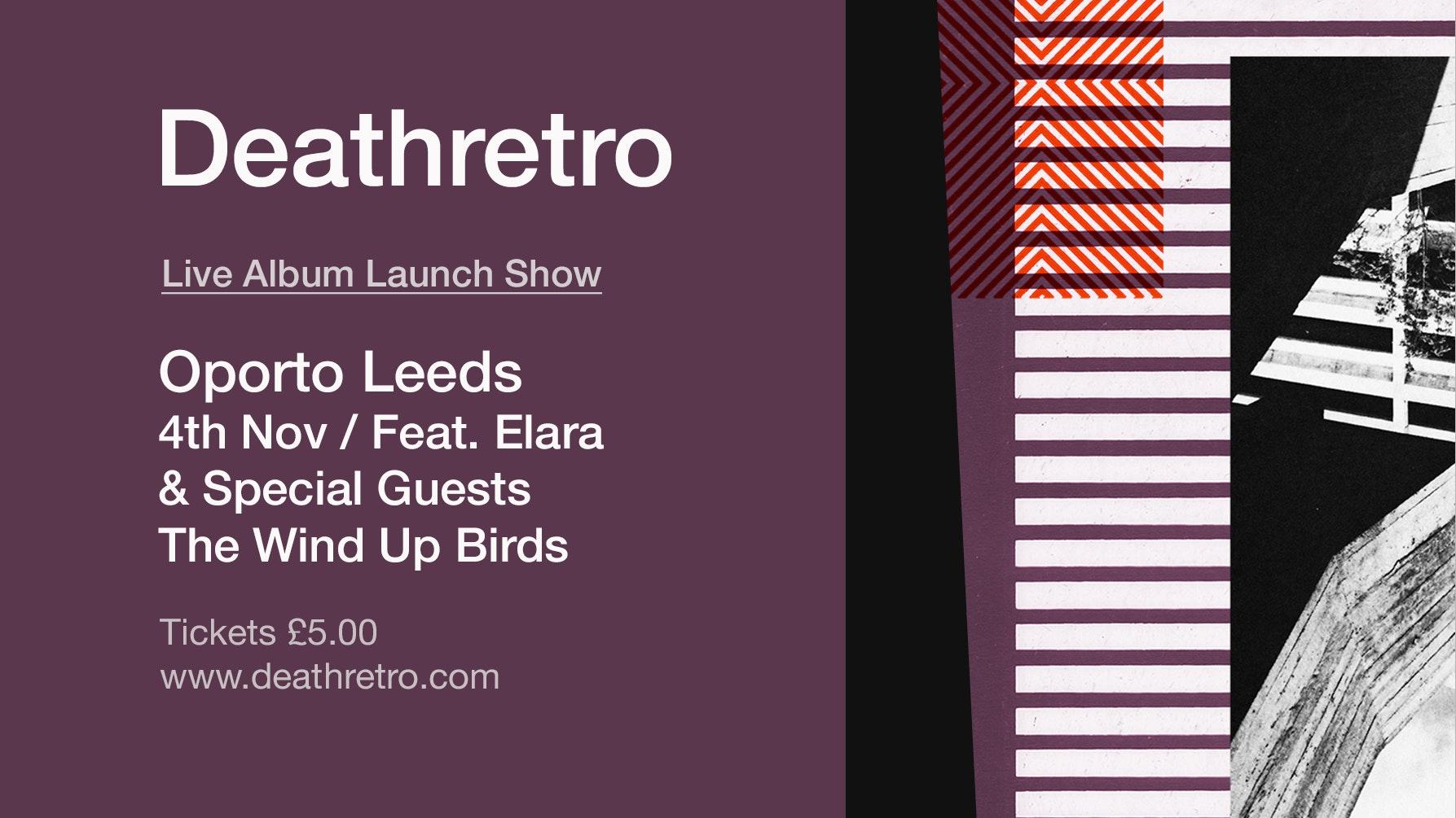 Deathretro Album Launch Ft. Elara & The Wind Up Birds