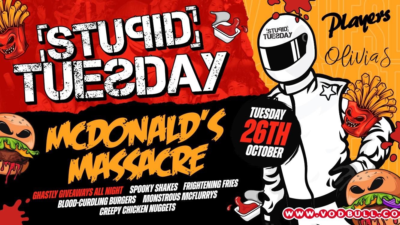 🎃 Stupid Tuesday x McDonald's Massacre 🎃