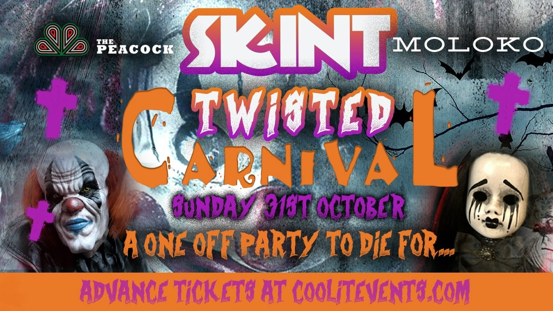SKINT presents… The Twisted Carnival