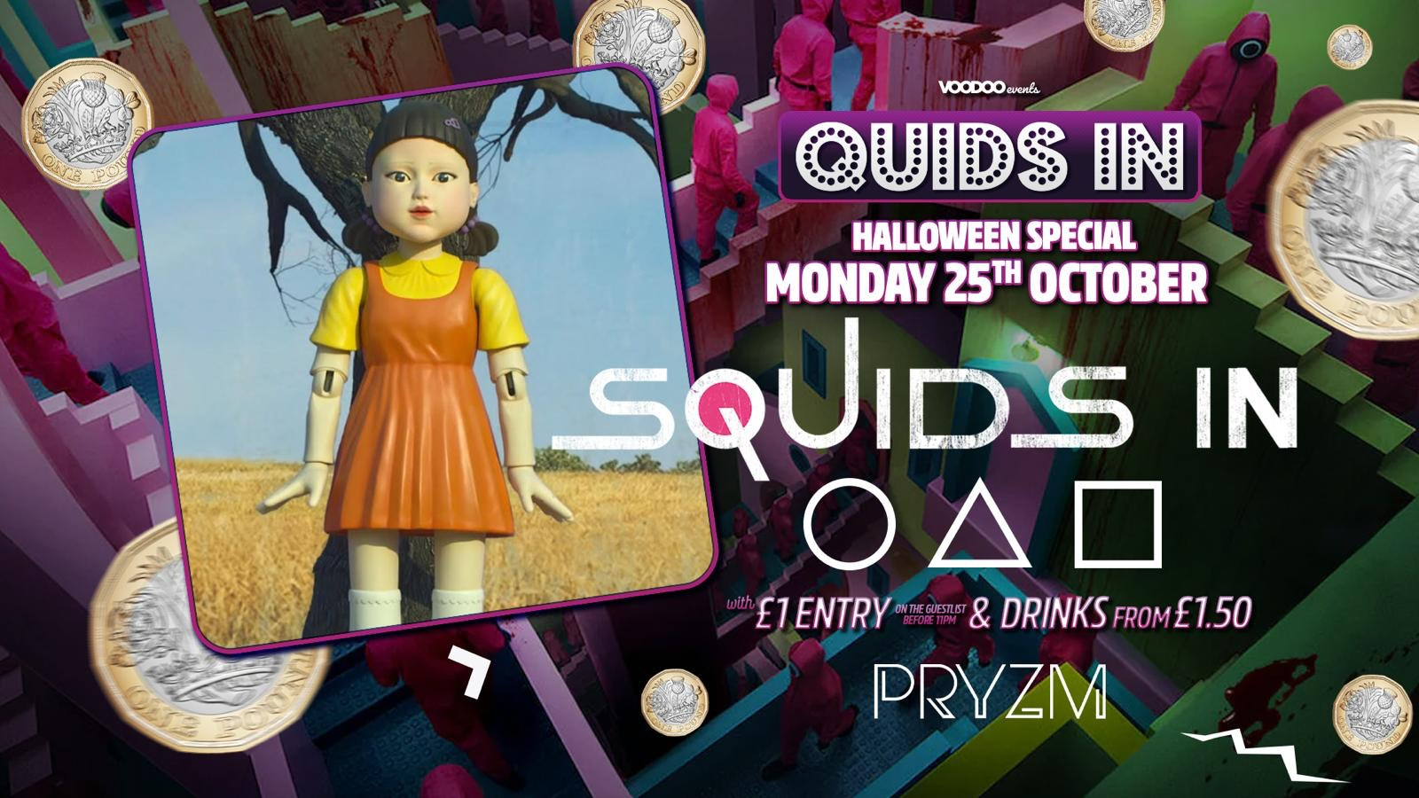 Squids In at PRYZM Halloween Special – 25th October