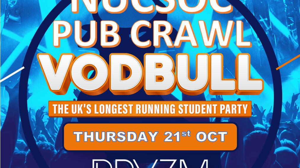 NUCSOC's MEMBERS Pub Crawl ending at VODBULL 💥 21/10