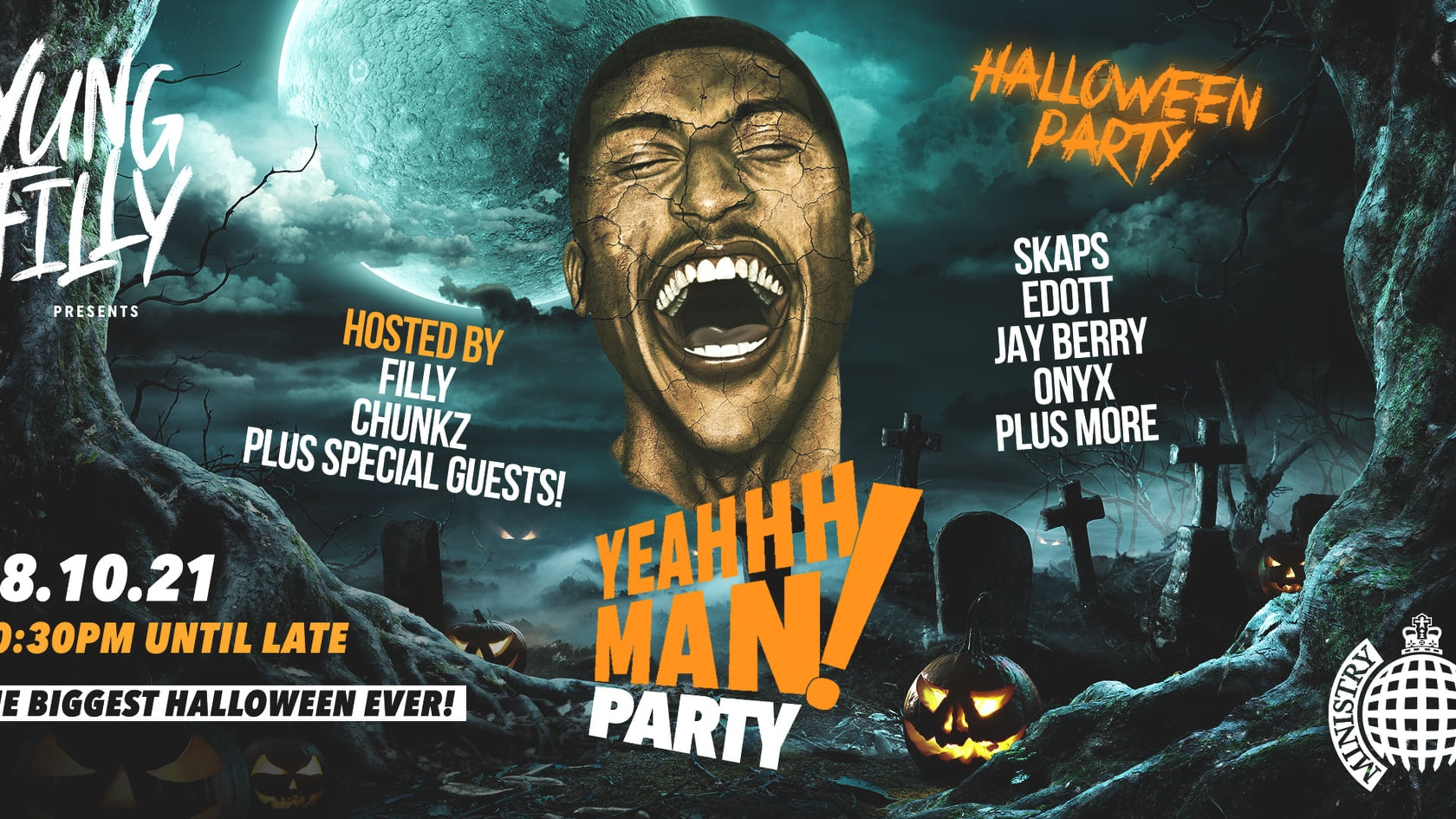 🚫 SOLD OUT 🚫  Yung Filly Presents: YEAHHH MAN HALLOWEEN – Ministry of Sound   Hosted by Chunkz, Harry Pinero & More!