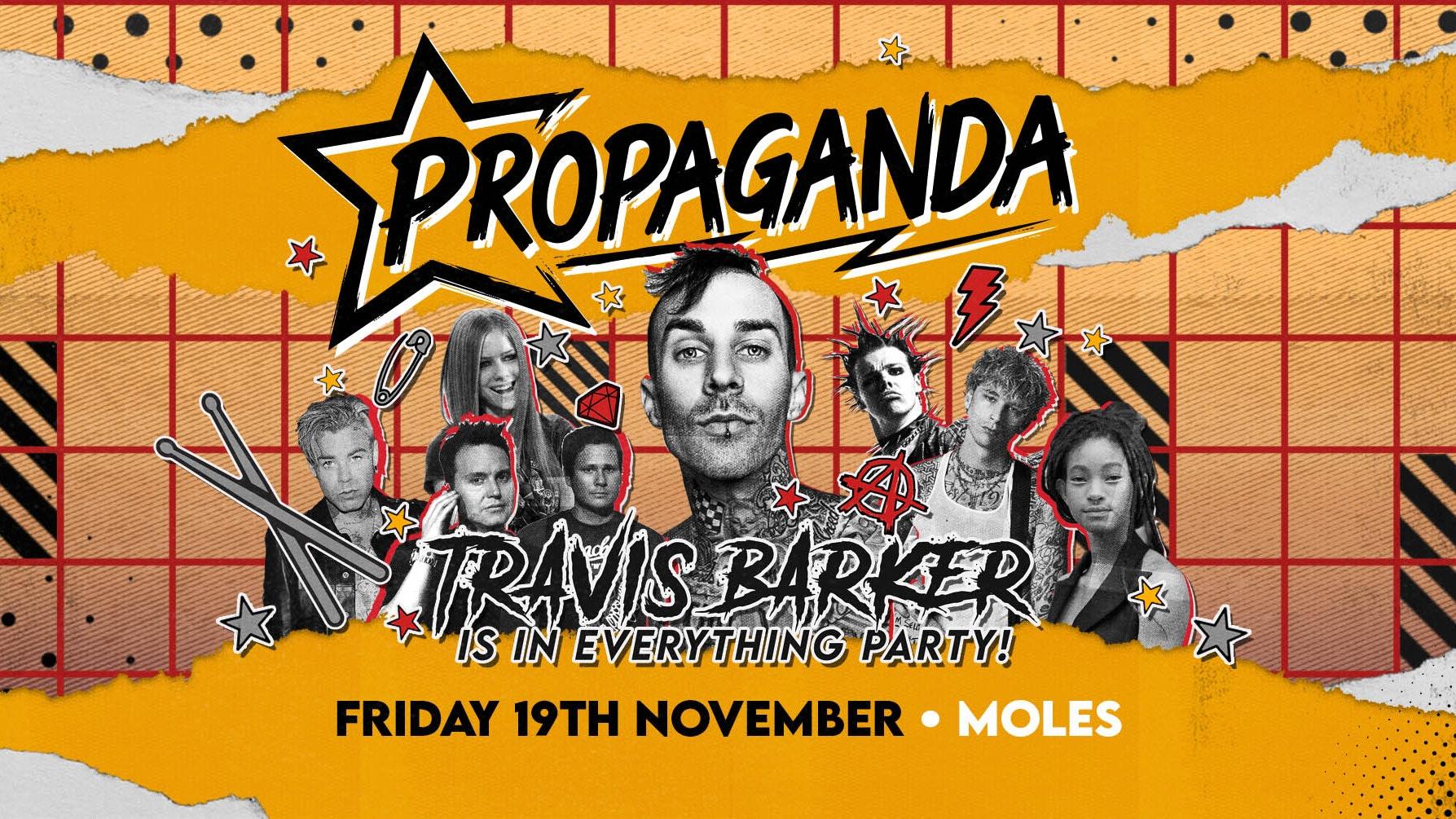 Propaganda Bath – Travis Barker Is In Everything Party!
