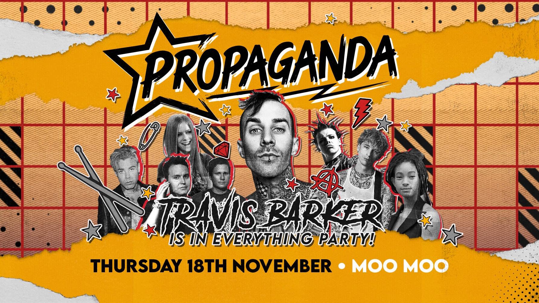 Propaganda Cheltenham- Travis Barker Is In Everything Party!