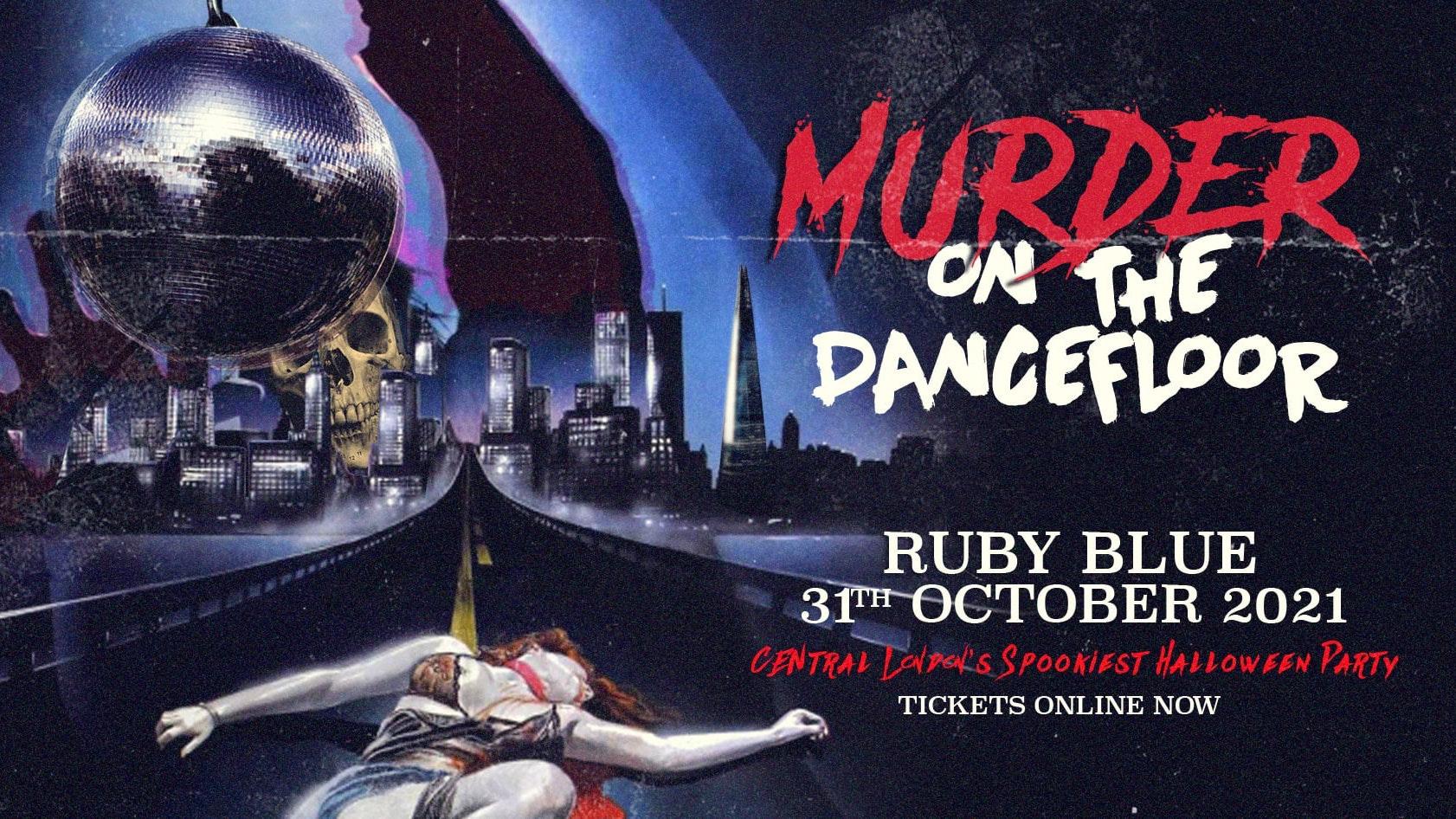 MURDER On The Dancefloor – Halloween 2021   Ruby Blue London