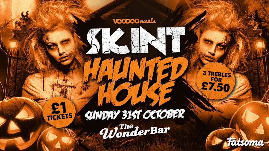 Skint Haunted House – The WonderBar – 3 Trebles for £7.50!!