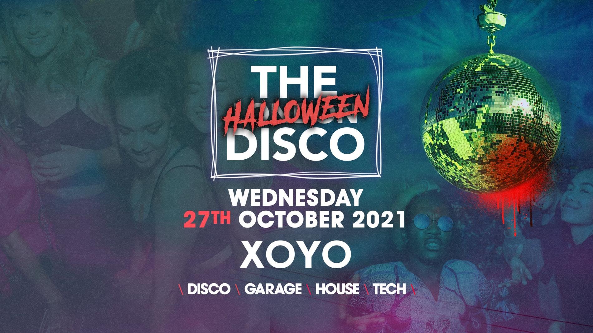 The London Halloween Disco 👽 House x Techno x Disco x Garage   XOYO