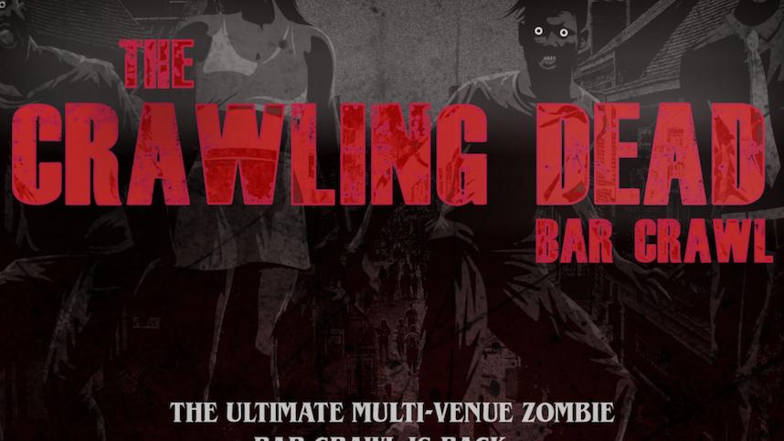 The Crawling Dead Bar Crawl // Thurs 28th Oct