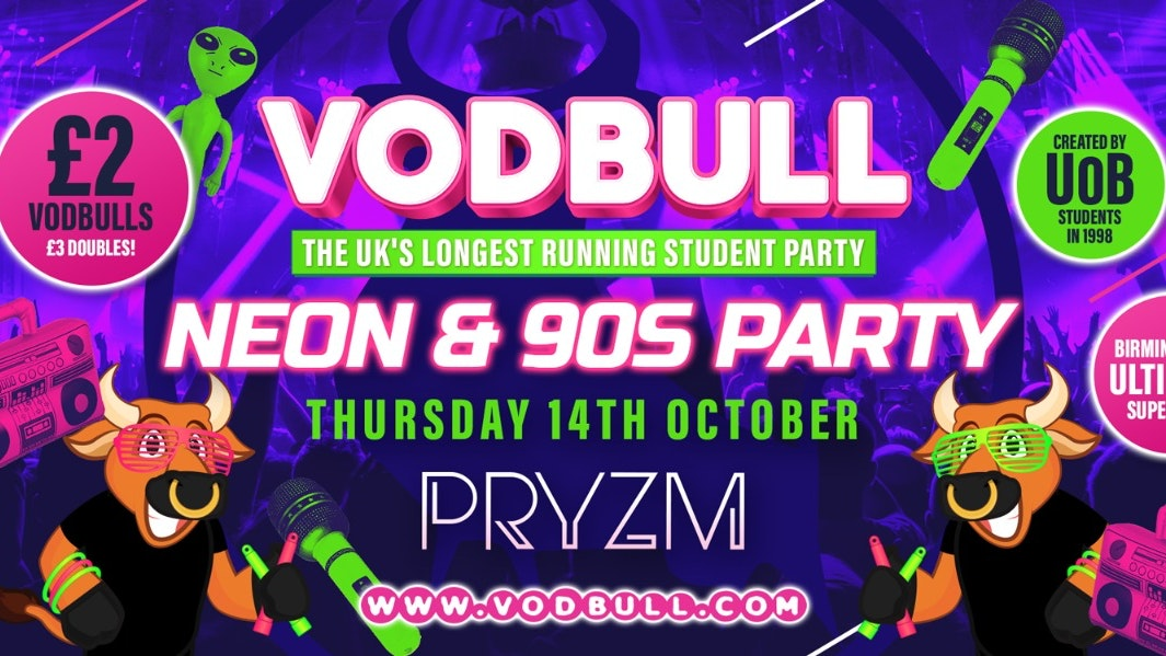 💥300 tics on the door!!💥 VODBULL at PRYZM 🌈NEONS & 90S PARTY!! 🌈