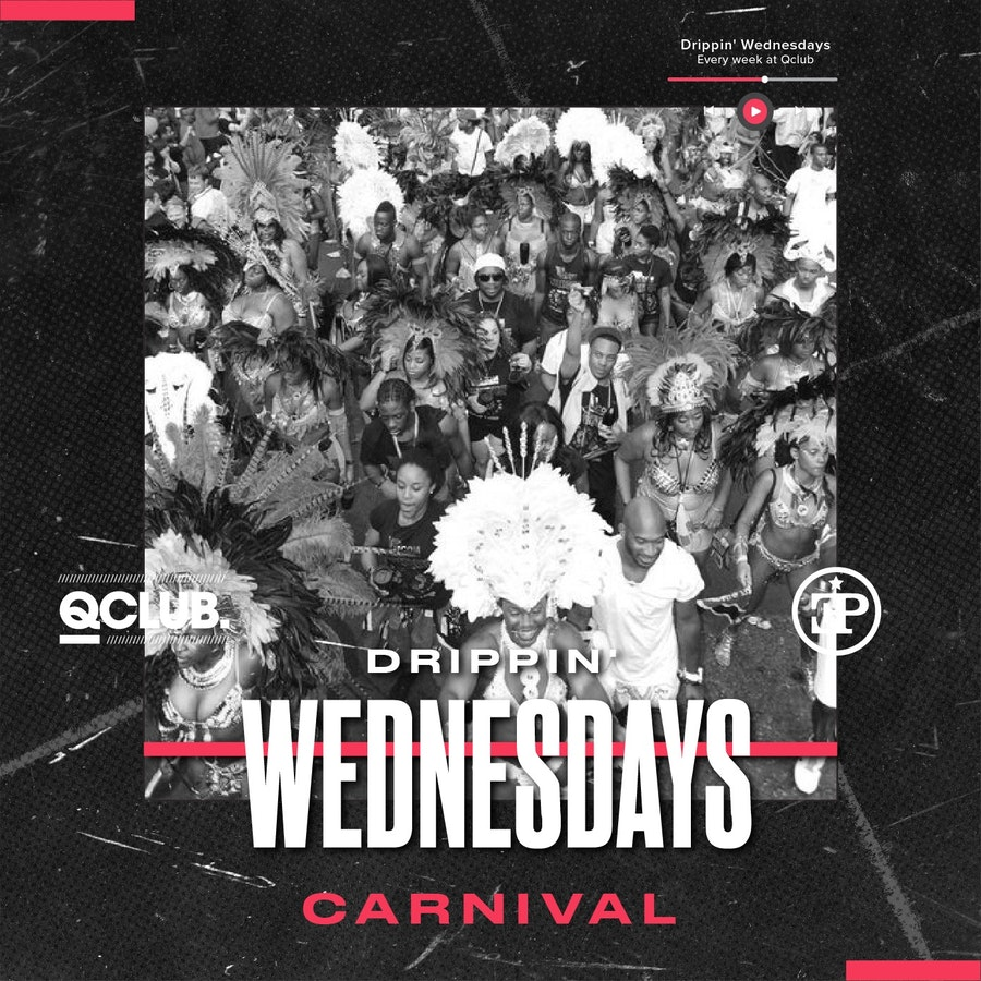 Drippin' Wednesdays – Carnival Party