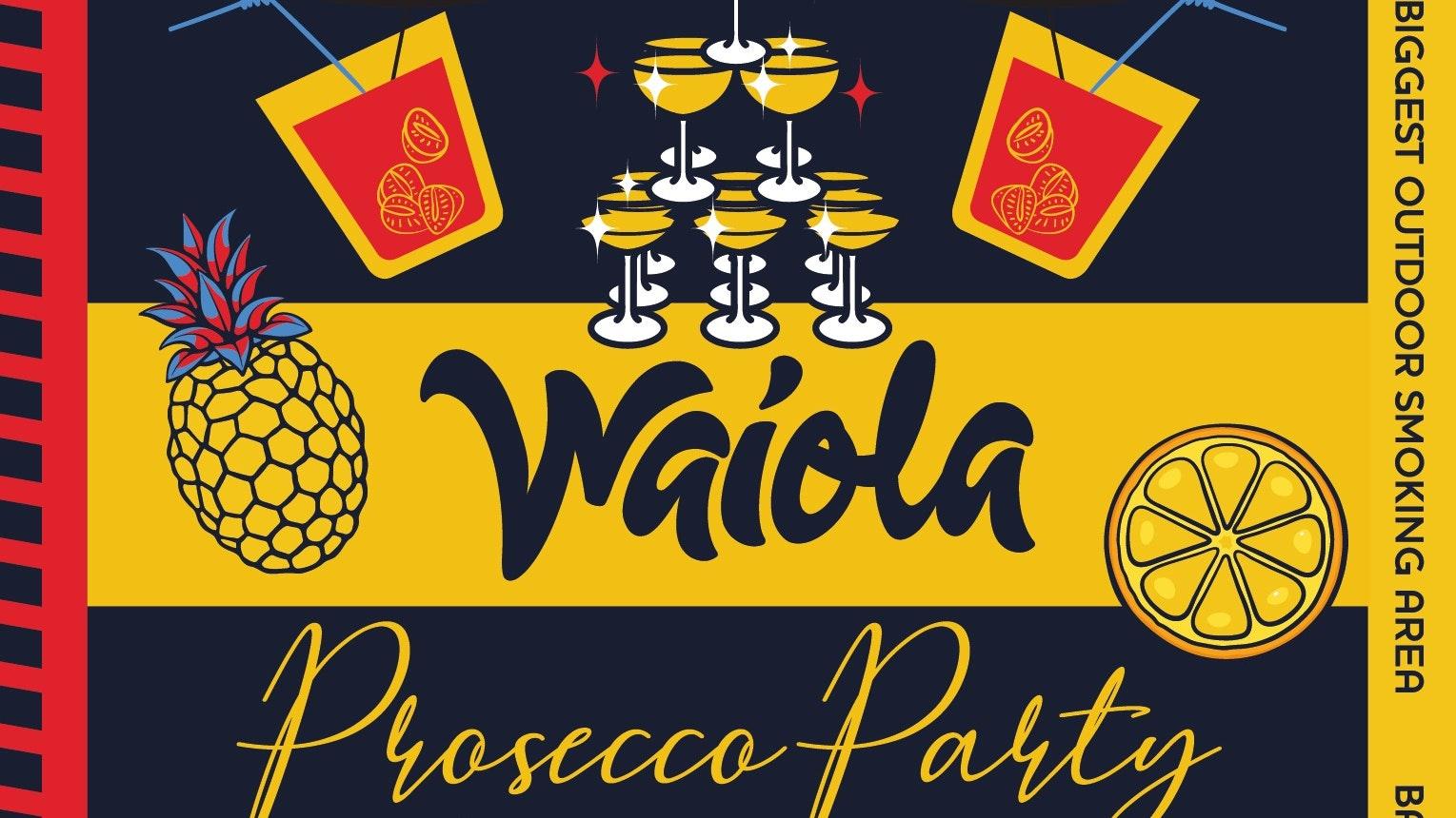 Waiola – Prosecco Party