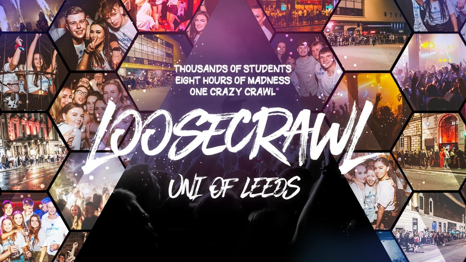 LooseCrawl   Uni of Leeds + Leeds Arts + Leeds Trinity Freshers I 2021