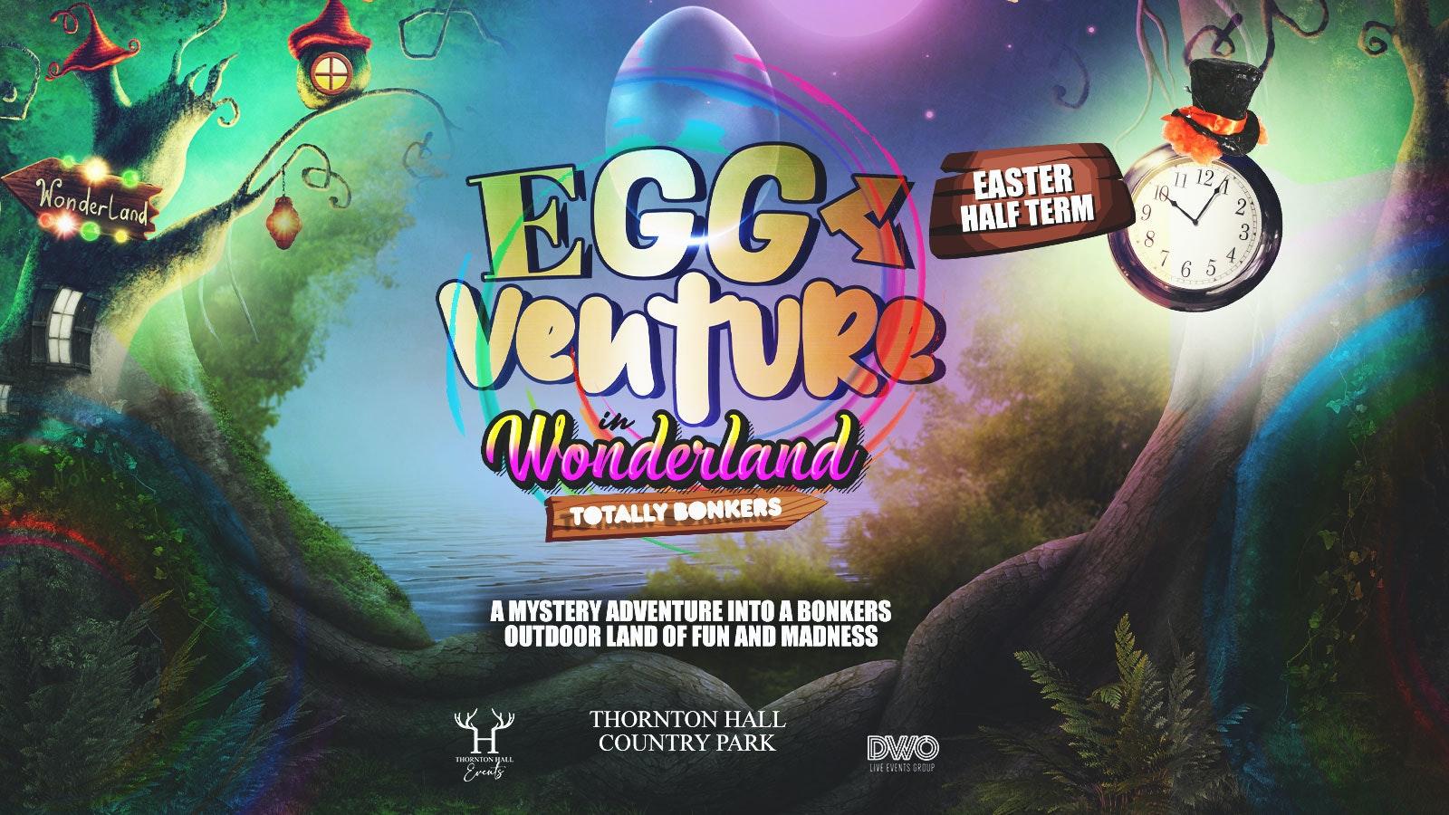 EggVenture in Wonderland – Saturday 10th April – 1pm