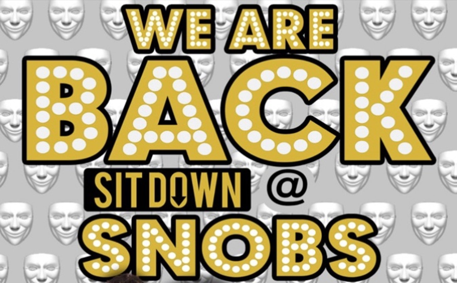 Monday  Re-opening SIT DOWN@ Snobs 17th May