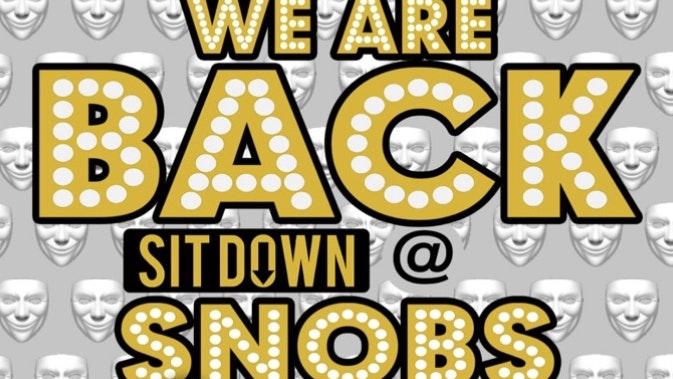 Bank Holiday Sunday SIT DOWN@ Snobs 30th May