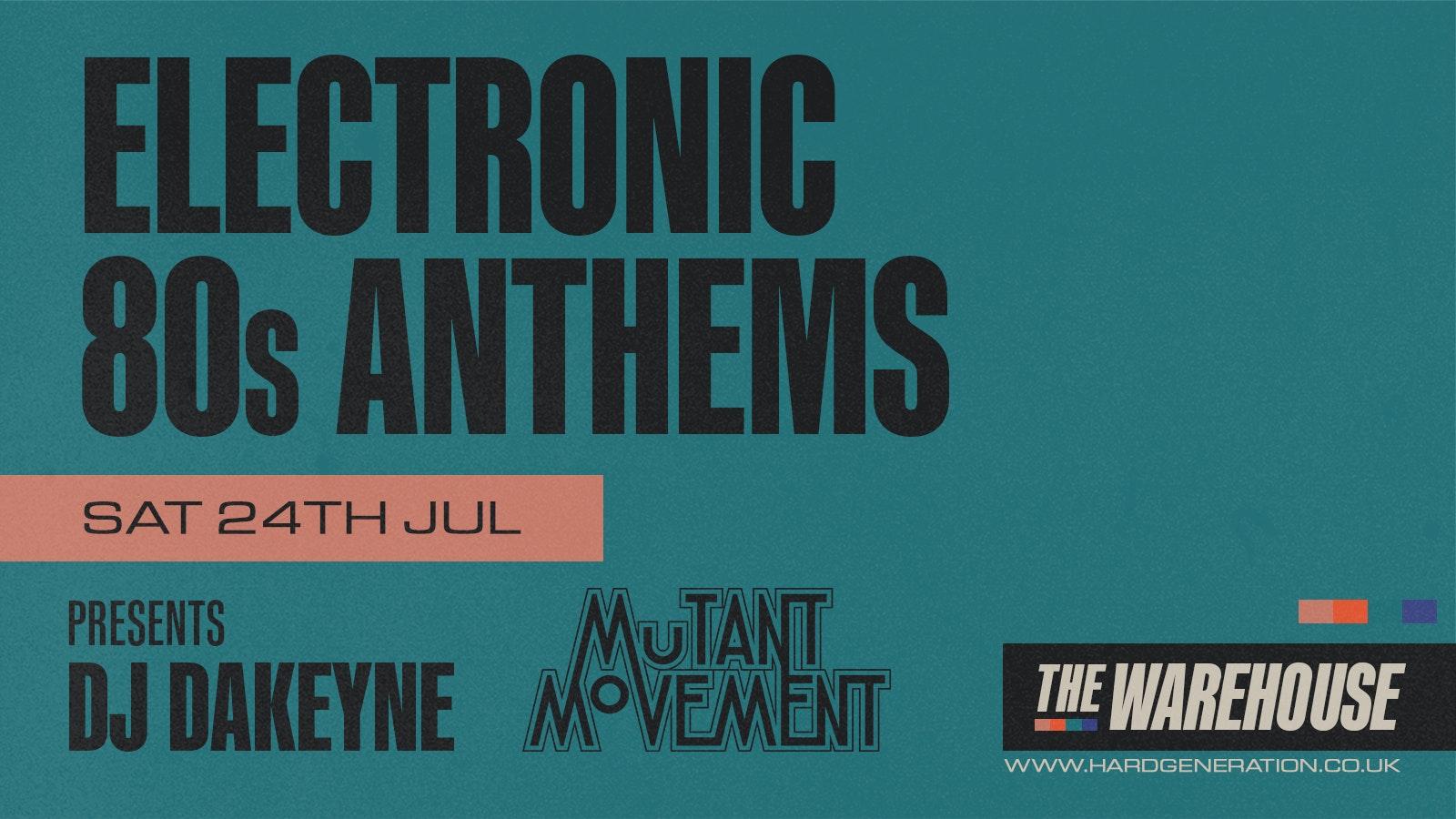 Electronic 80s Anthems: DJ Dakeyne/ Mutant Movement – Club