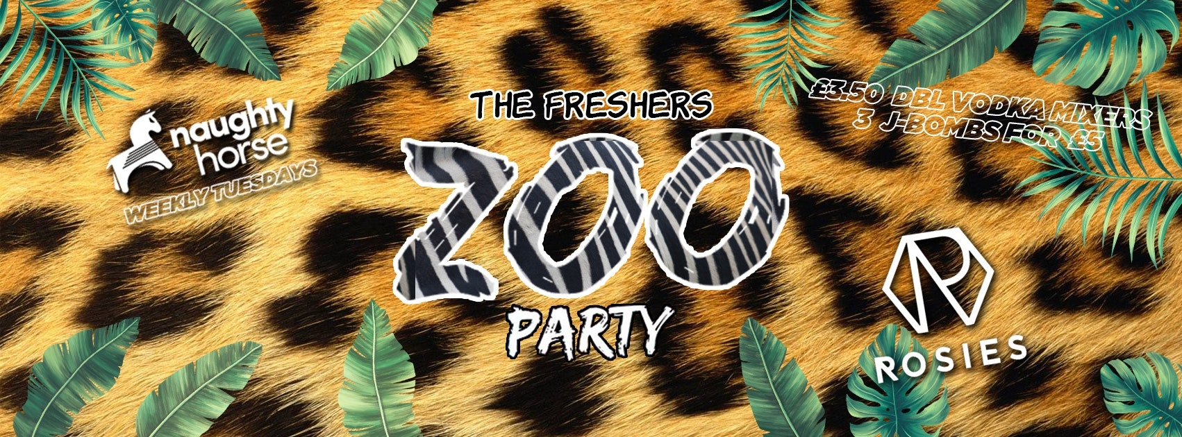 FRESHERS ZOO – Rosies! Birmingham Freshers 2021 [Limited individual tickets – official naughty horse freshers wristband event!]