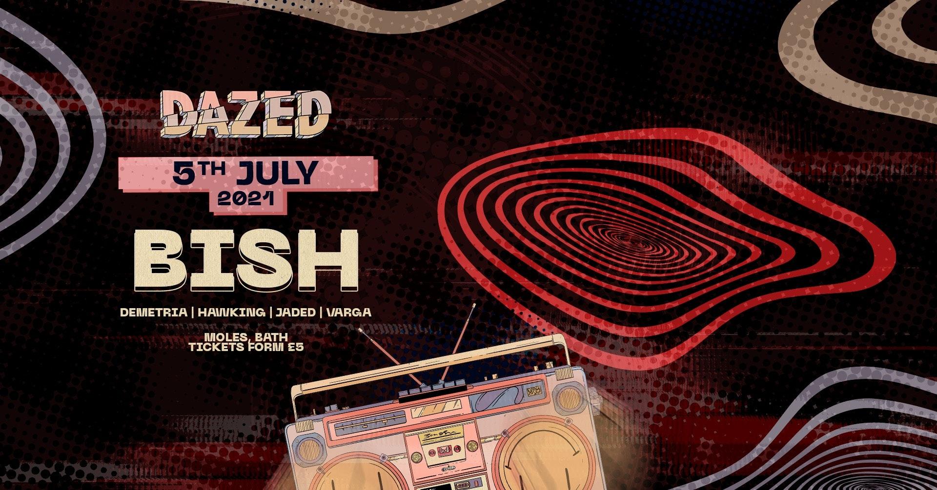 Dazed Bath: DnB Summer Series ft. Bish