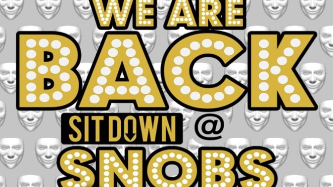 Big Wednesday SIT DOWN@ Snobs 2nd June