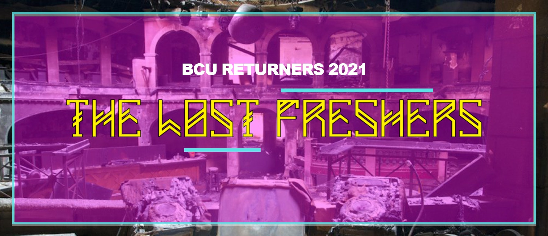 BCU Returners 2021 X THE LOST FRESHERS WEEK WRISTBAND! Includes 6 events + Naughty Horse Term 1 Tuesday Pass!