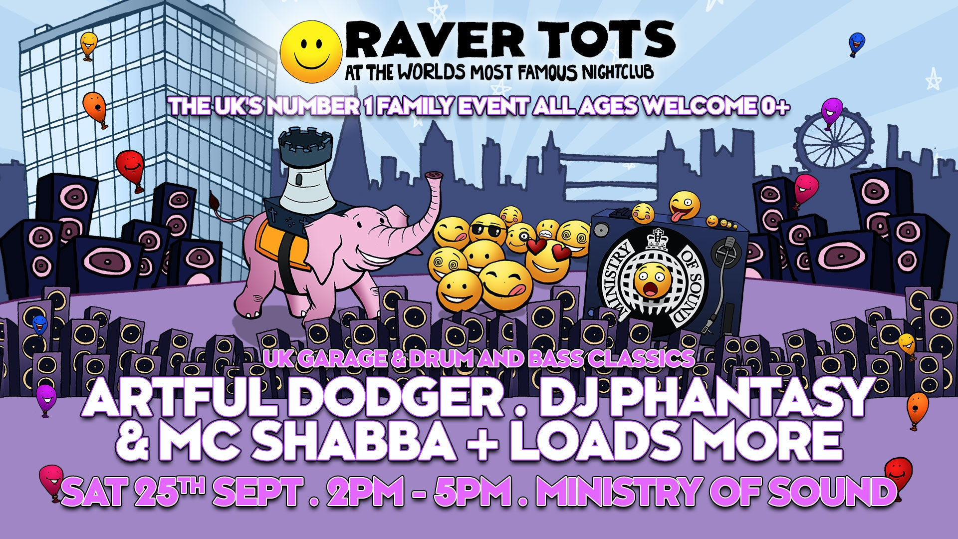 Raver Tots at Ministry of Sound with Artful Dodger, DJ Phantasy & More