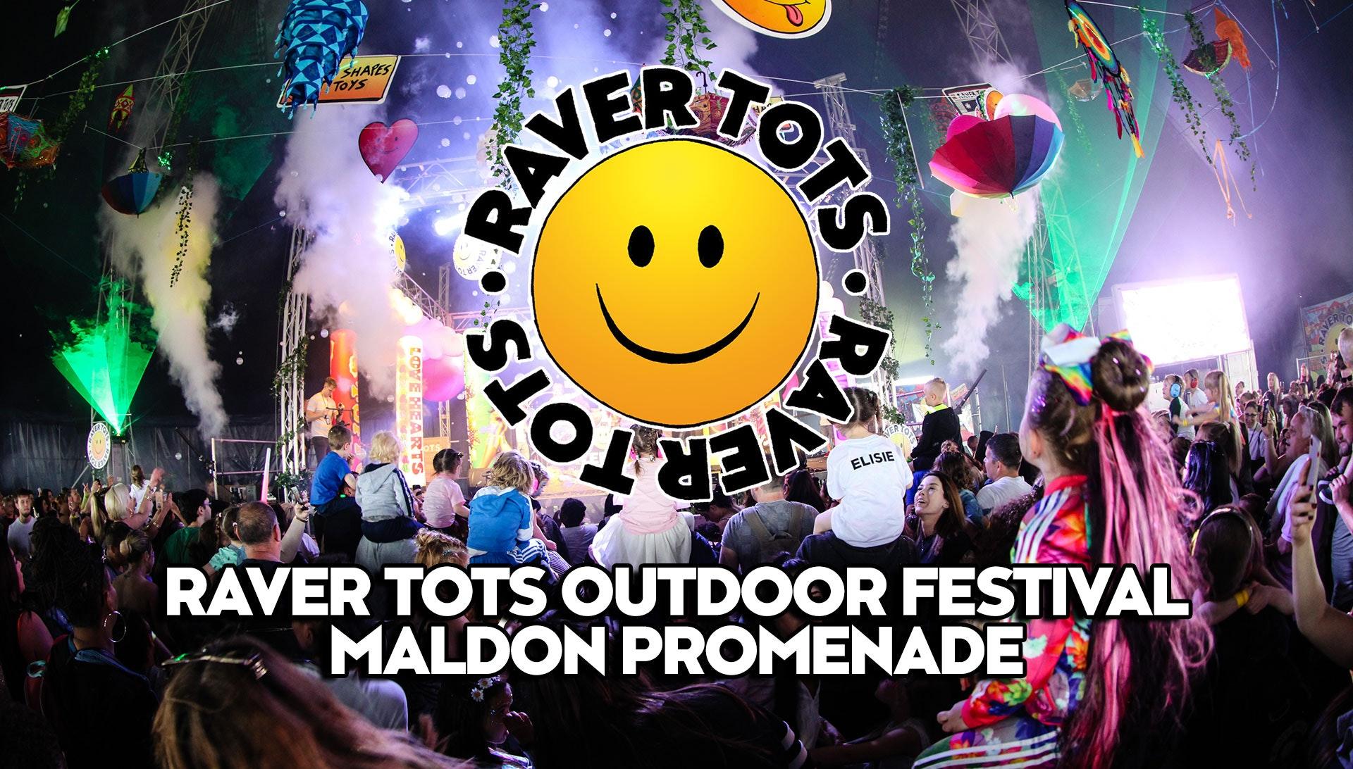 The Worlds Biggest Ever Raver Tots Outdoor Festival – Maldon Promenade