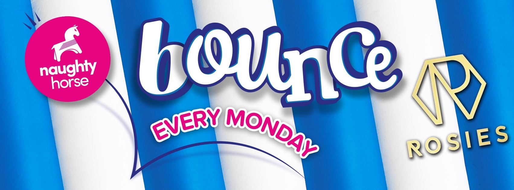 Bounce – Mondays at Rosies!