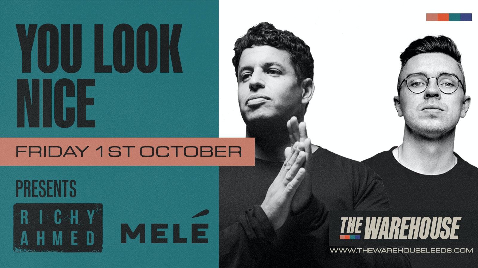 You Look Nice: Richy Ahmed & Melé – club