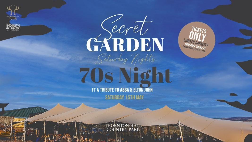 Secret Garden with complimentary 70s Night