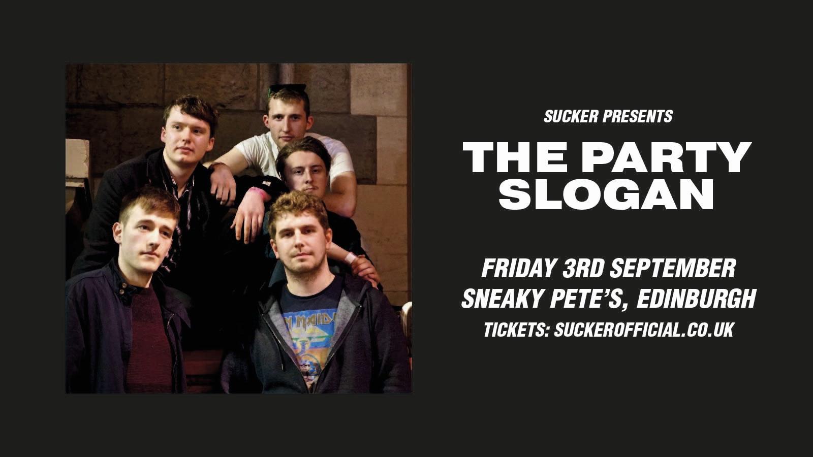The Party Slogan at Sneaky Pete's, Edinburgh