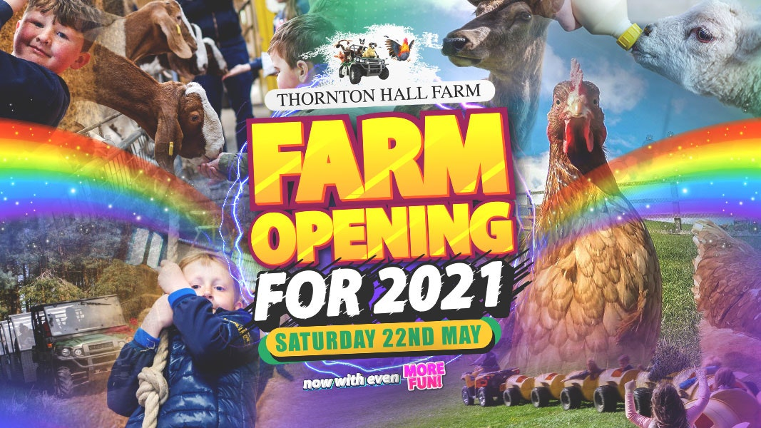 Thornton Hall Farm – Opening Weekend – Saturday 22nd May – PM ENTRY