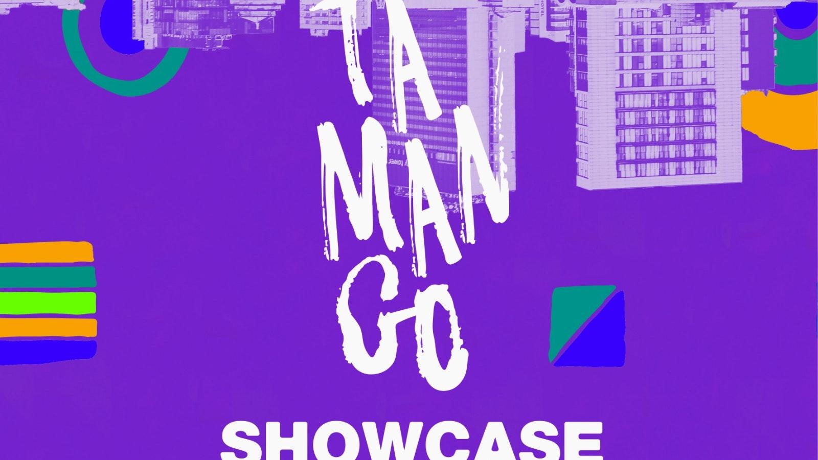Tamango MCR Showcase
