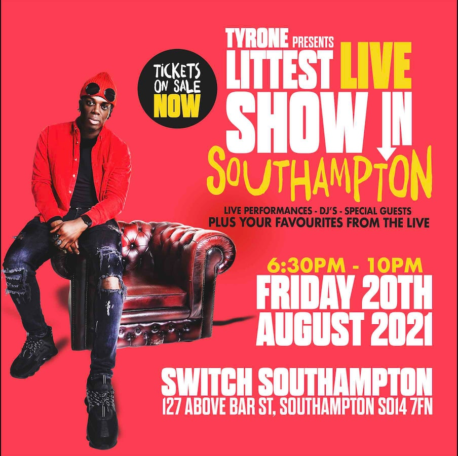 Tyrone Presents: Littest Live Show in Southampton