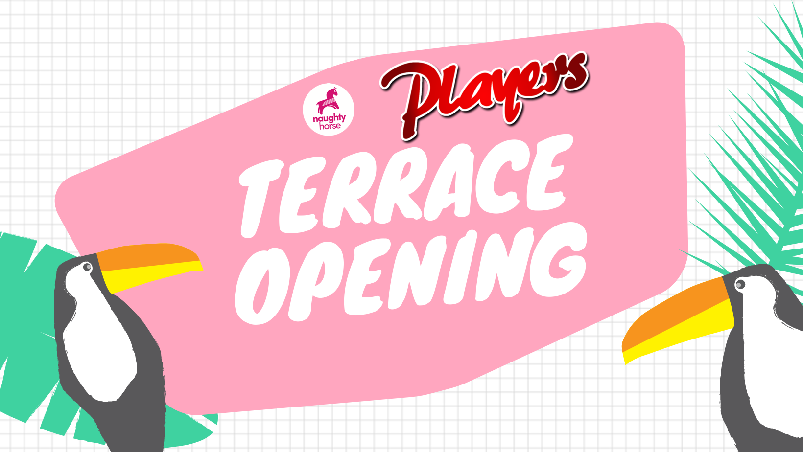 Players Street Terrace Opening – Mon 19th April! [Sold Out!]