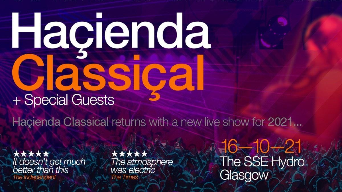 Hacienda Classical – SSE Hydro Glasgow
