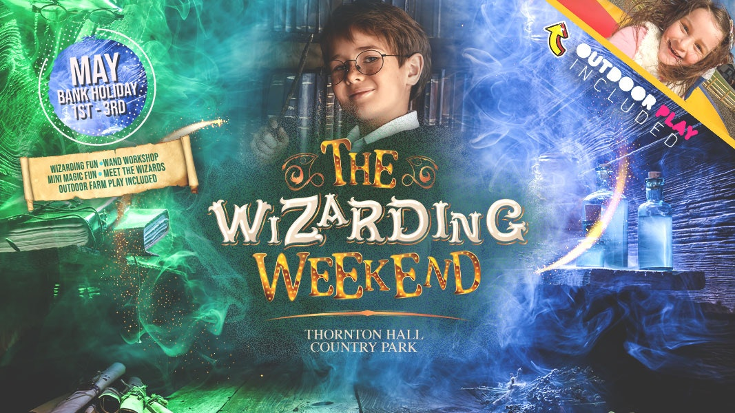 The Wizarding Weekend at Thornton Hall – Monday 3rd May – PM ENTRY