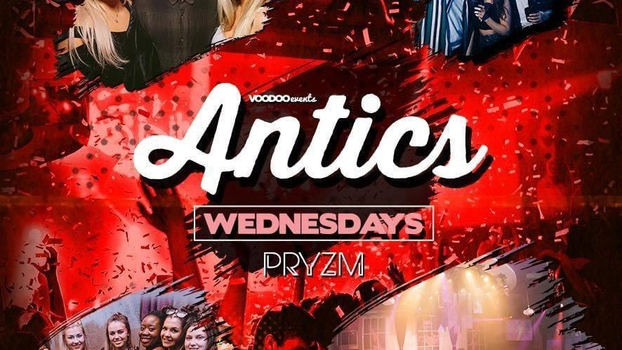 Antics at PRYZM Leeds – 30th June