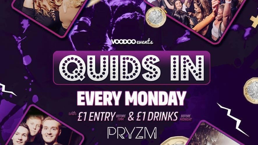 Quids In Mondays at PRYZM – 26th July *EVENT NOT SOLD OUT! SEE EVENT BELOW*