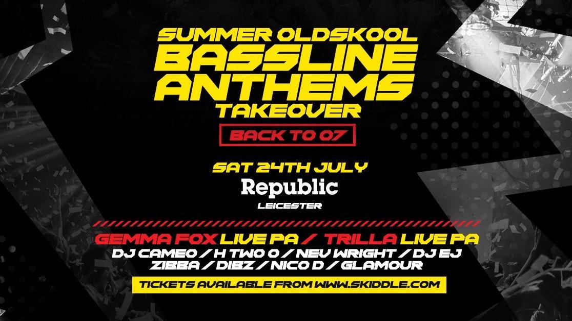 Summer Oldskool Bassline Anthems Takeover at Republic
