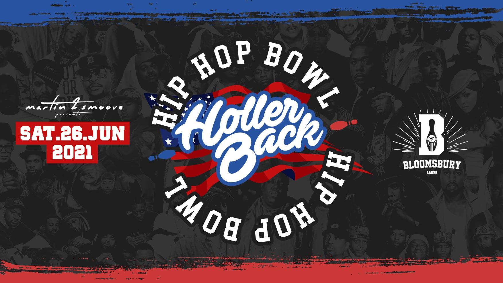 Holler Back Presents: Hip Hop Bowl 🎳 – Bloomsbury Lanes Saturday 26th June