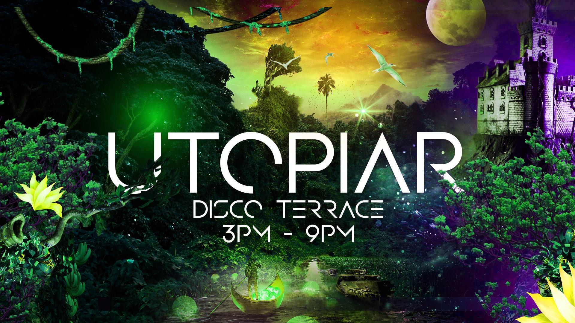 UTOPIAR – DIGITAL DISCO TERRACE   SATURDAY   19th JUNE   6PM – 9PM DAY PARTY