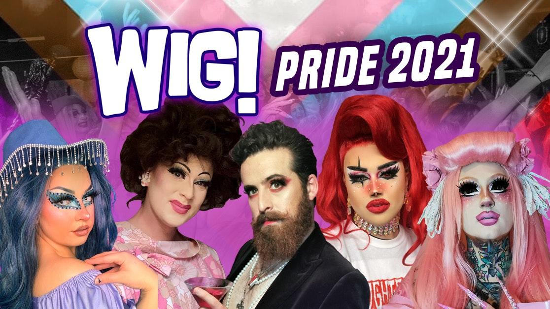 WIG! Pride 2021 – with Mother, Remy Melee, Phoenix Philia, Quiches Lorraine and Jessica Jungle | Moles Pride Week