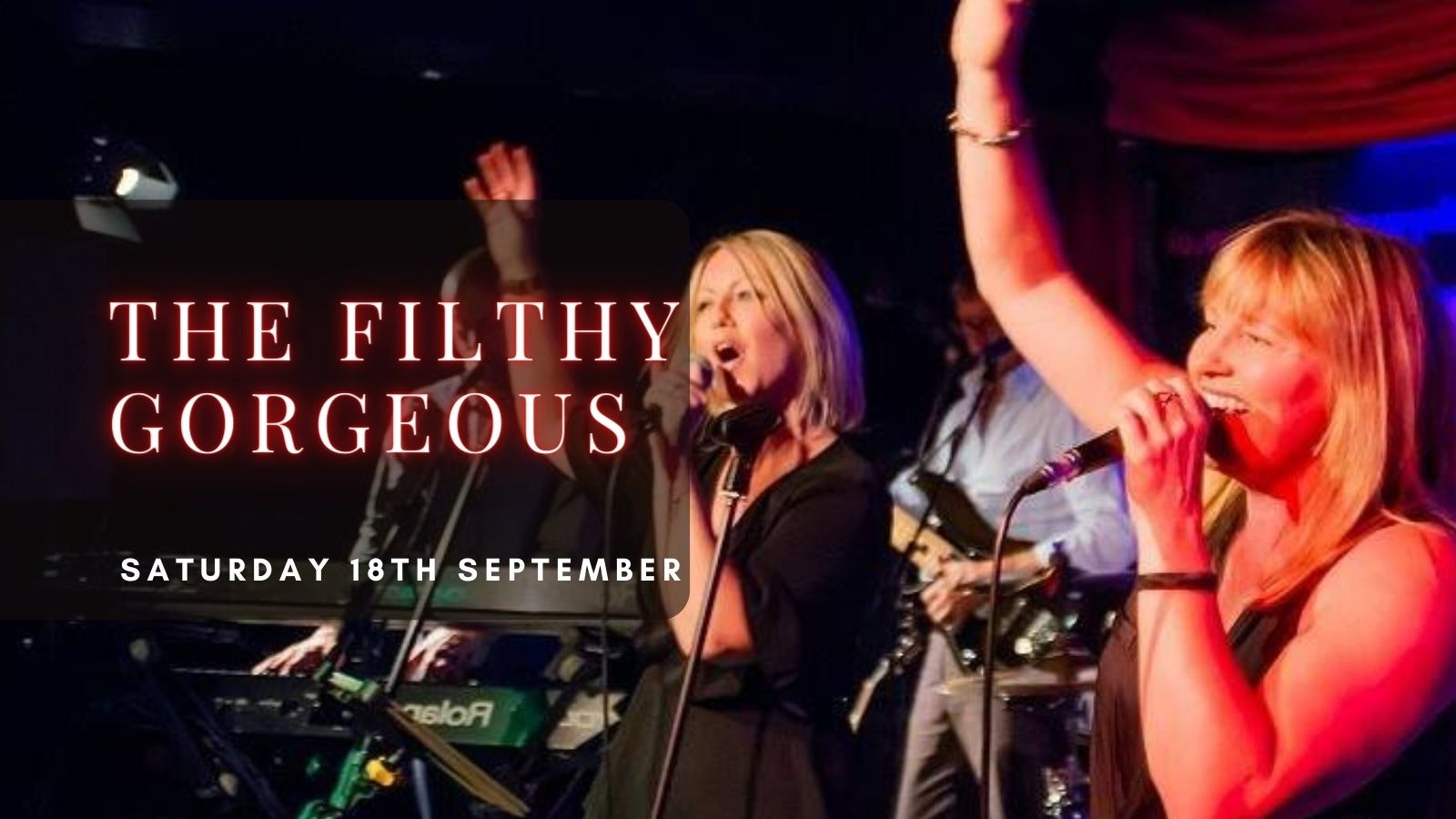 THE FILTHY GORGEOUS   Plymouth, Annabel's Cabaret & Discotheque