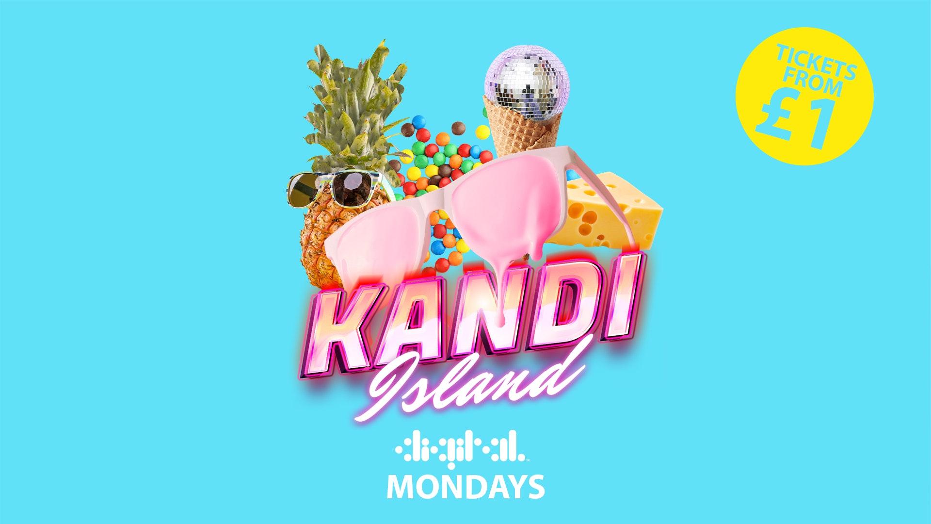 KANDI ISLAND | DIGITAL | 9th AUGUST *NEW DATE* | TICKETS FROM £1