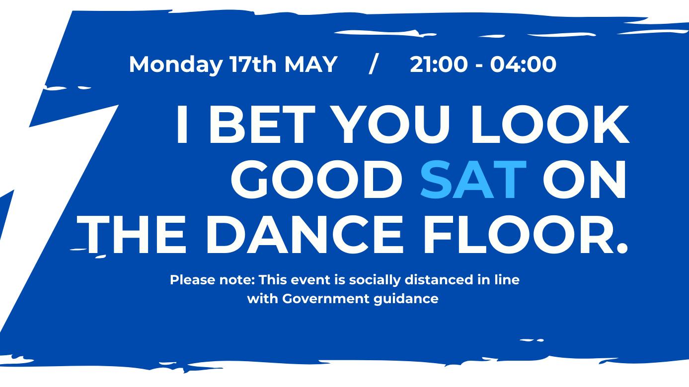 I BET YOU LOOK GOOD SAT ON THE DANCE FLOOR.