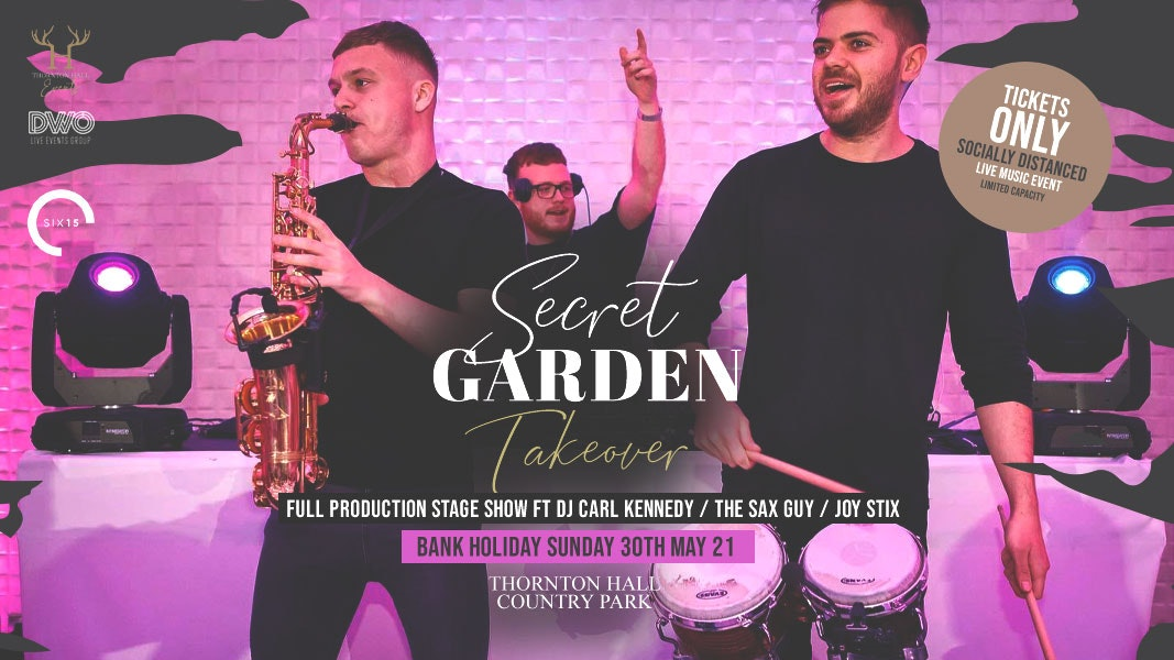 Secret Garden Takeover with Six15 (Bank Holiday Sunday)