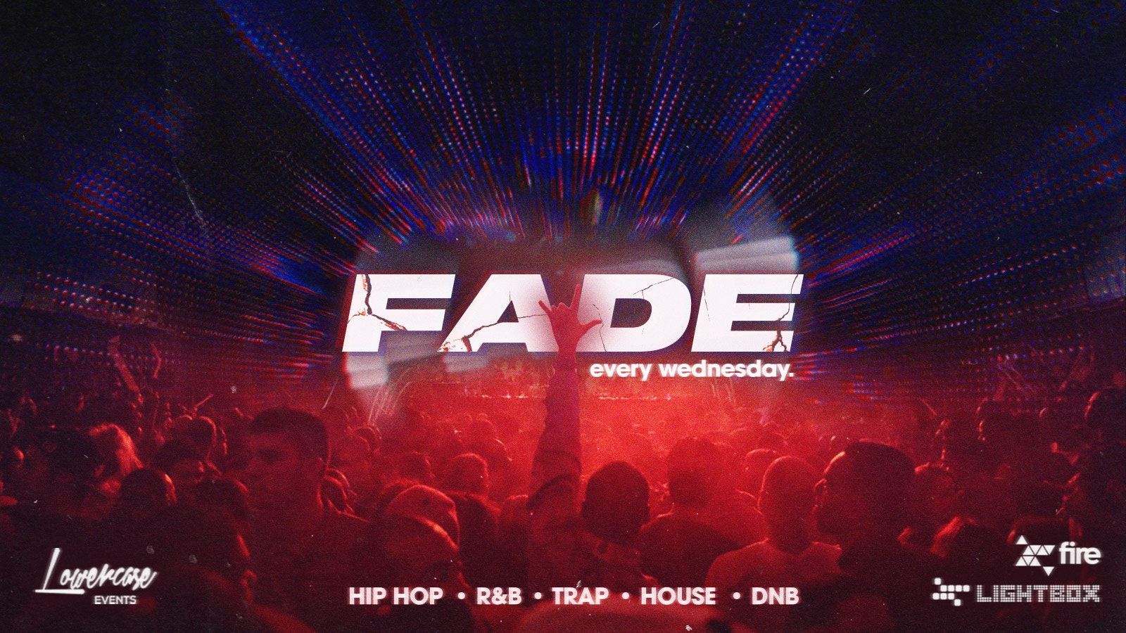 Fade Every Wednesday @ Fire & Lightbox London – Launch Night – 23/06/2021